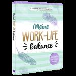 100 Wege zur Achtsamkeit: Meine Work-Life Balance